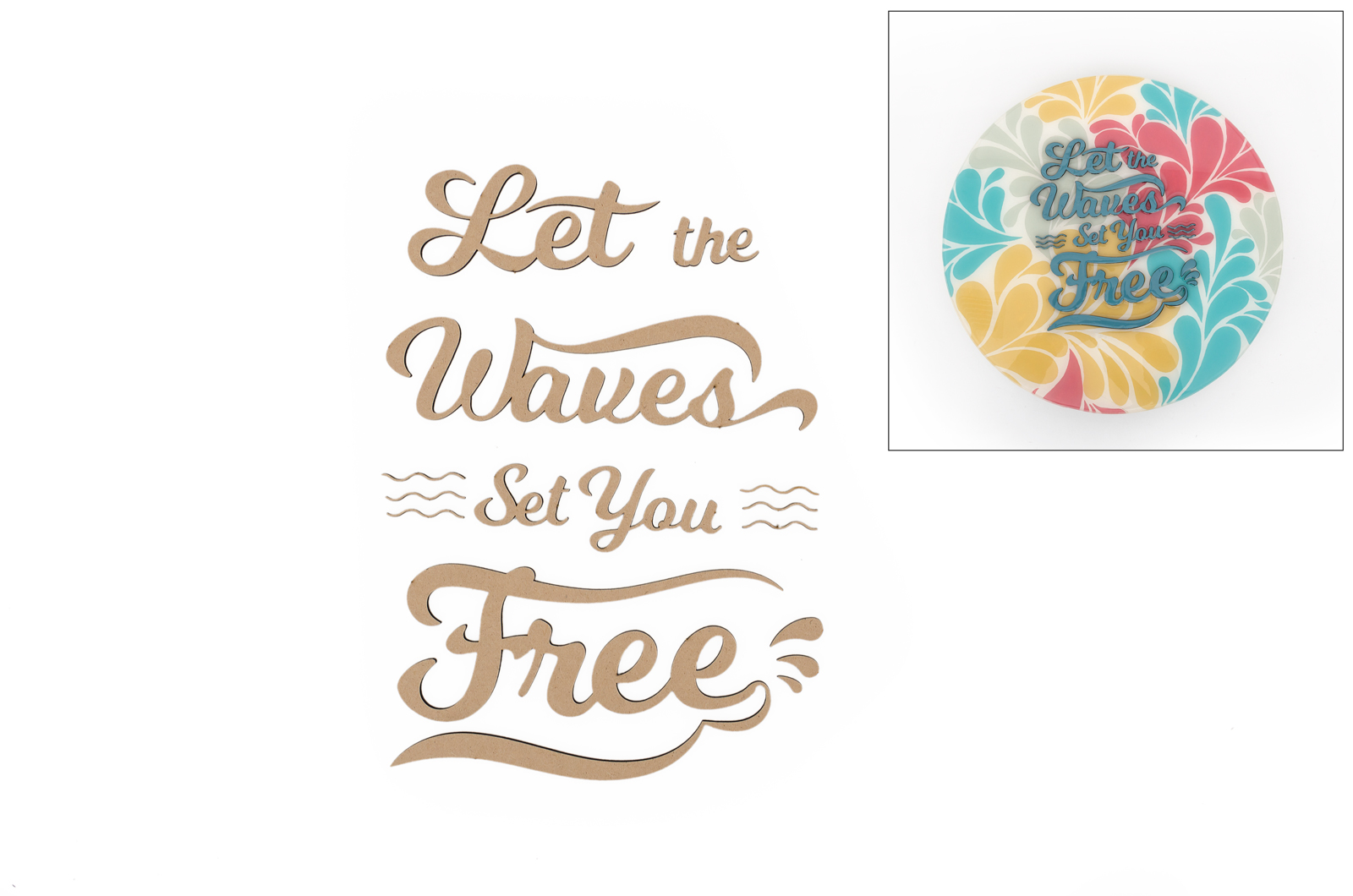"SET 2 FRASES ""LET THE WAVES SET YOU FREE"" 68X9.3X0.3CM MDF"